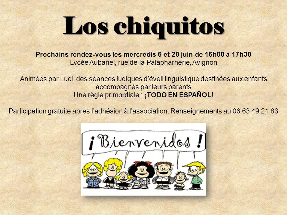 Los chiquitos Prochains rendez-vous les mercredis 6 et 20 juin de 16h00 à 17h30 Lycée Aubanel, rue de la Palapharnerie, Avignon Animées par Luci, des séances ludiques déveil linguistique destinées aux enfants accompagnés par leurs parents Une règle primordiale : ¡TODO EN ESPAÑOL.
