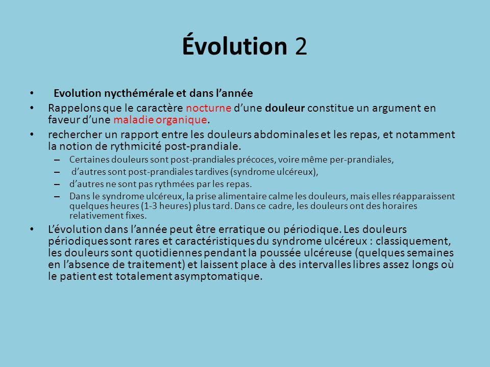 Évolution 2 Evolution nycthémérale et dans lannée Rappelons que le caractère nocturne dune douleur constitue un argument en faveur dune maladie organi
