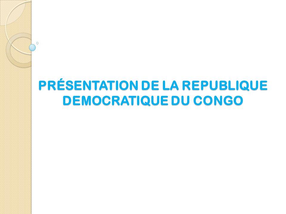 PRÉSENTATION DE LA REPUBLIQUE DEMOCRATIQUE DU CONGO