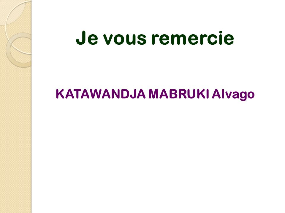 Je vous remercie KATAWANDJA MABRUKI Alvago