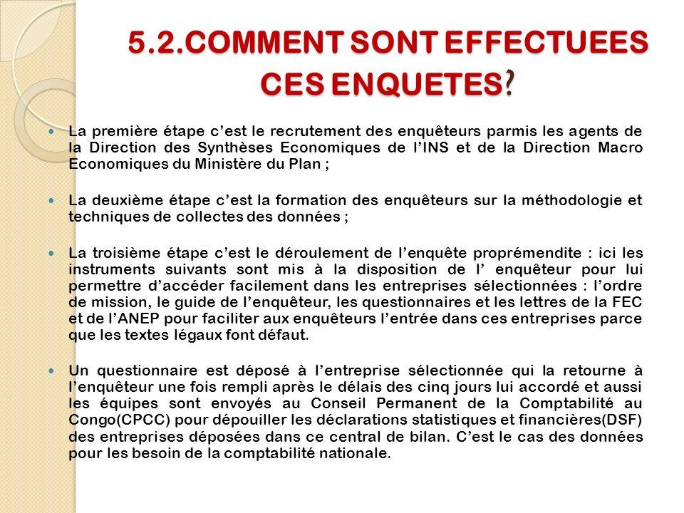 5.2.COMMENT SONT EFFECTUEES CES ENQUETES .