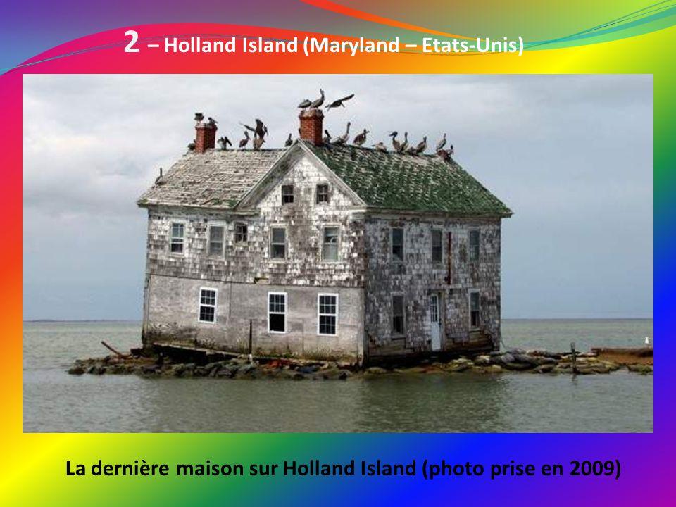 2 – Holland Island (Maryland – Etats-Unis) La dernière maison sur Holland Island (photo prise en 2009)