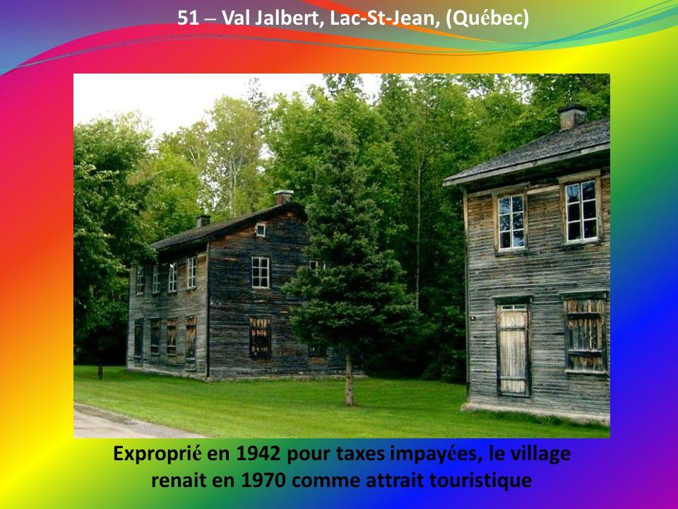 51 – Val Jalbert, Lac-St-Jean, (Qu é bec) Village et moulin à pulpe créés en 1901 et abandonnés en 1927