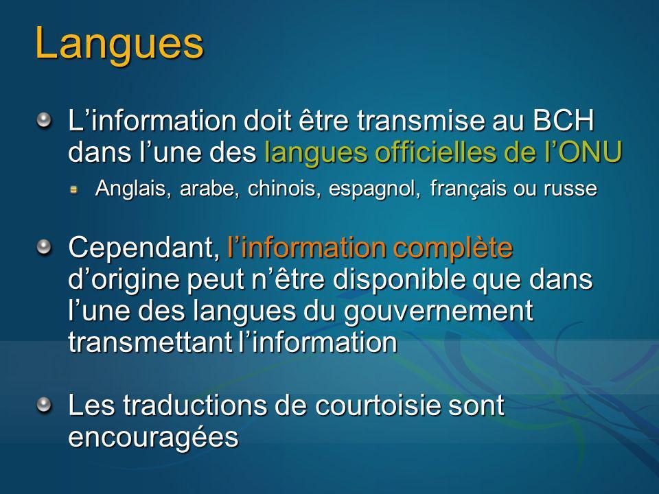 Langues Linformation doit être transmise au BCH dans lune des langues officielles de lONU Anglais, arabe, chinois, espagnol, français ou russe Cependa