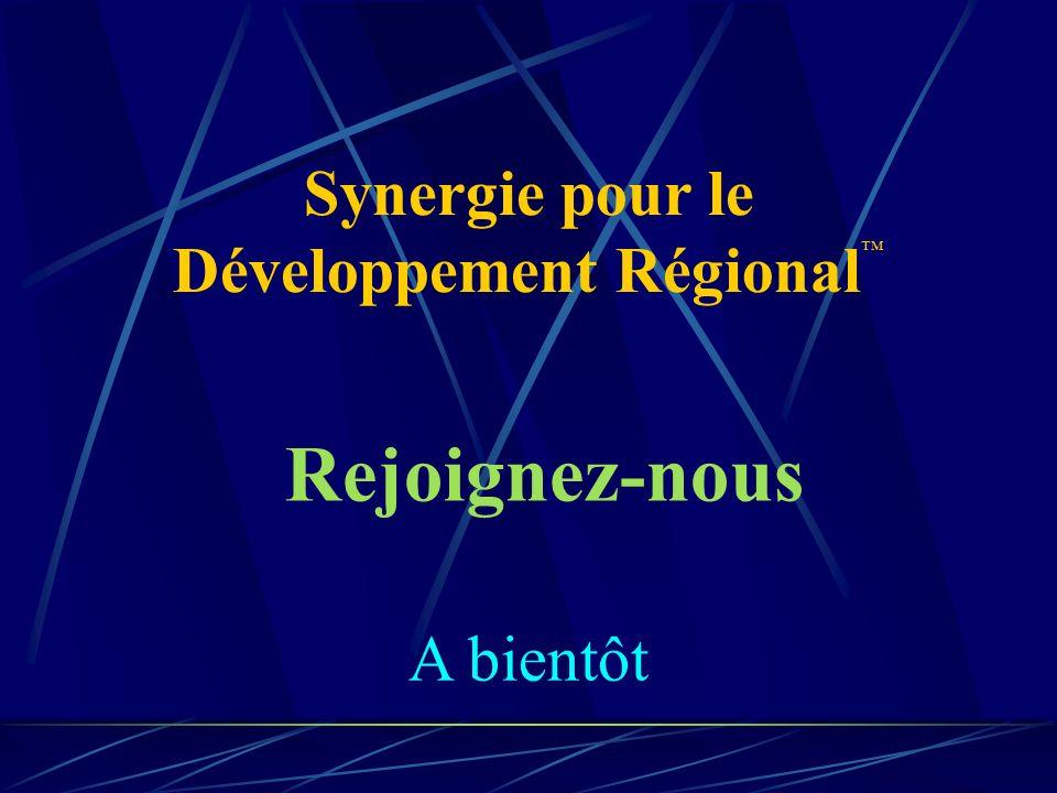 Synergie pour le Développement Régional Rejoignez-nous A bientôt