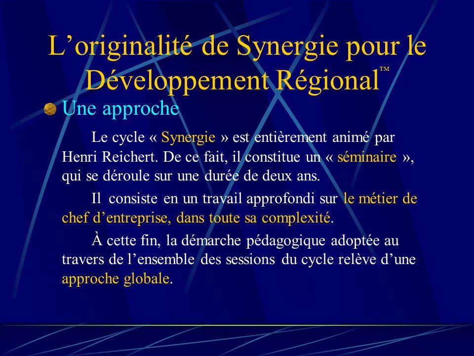 Loriginalité de Synergie pour le Développement Régional Une approche Le cycle « Synergie » est entièrement animé par Henri Reichert.