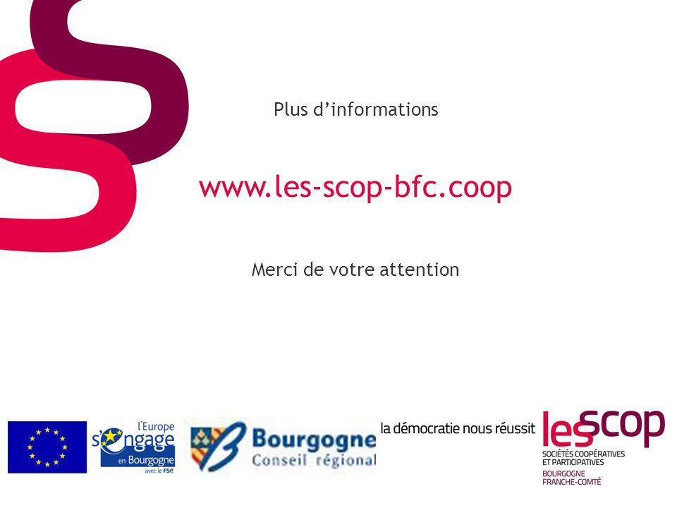 Plus dinformations www.les-scop-bfc.coop Merci de votre attention