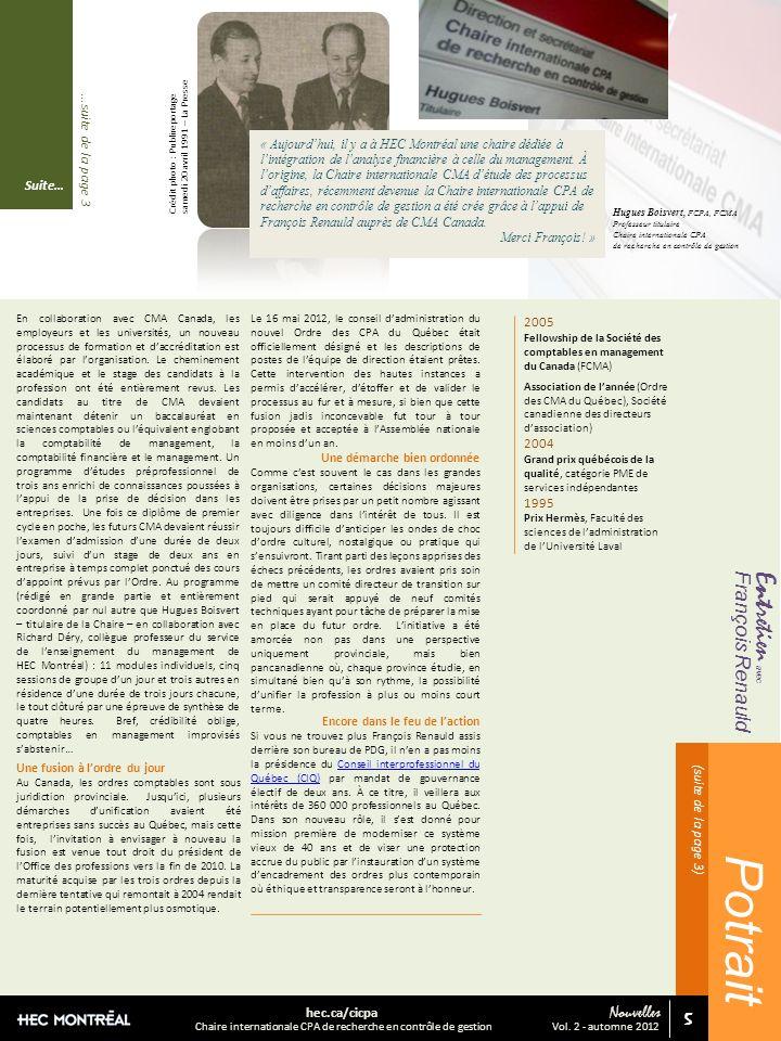 Entretien avec Suite… (suite de la page 3) Chaire internationale CPA de recherche en contrôle de gestion hec.ca/cicpa 5 5 Nouvelles Vol.