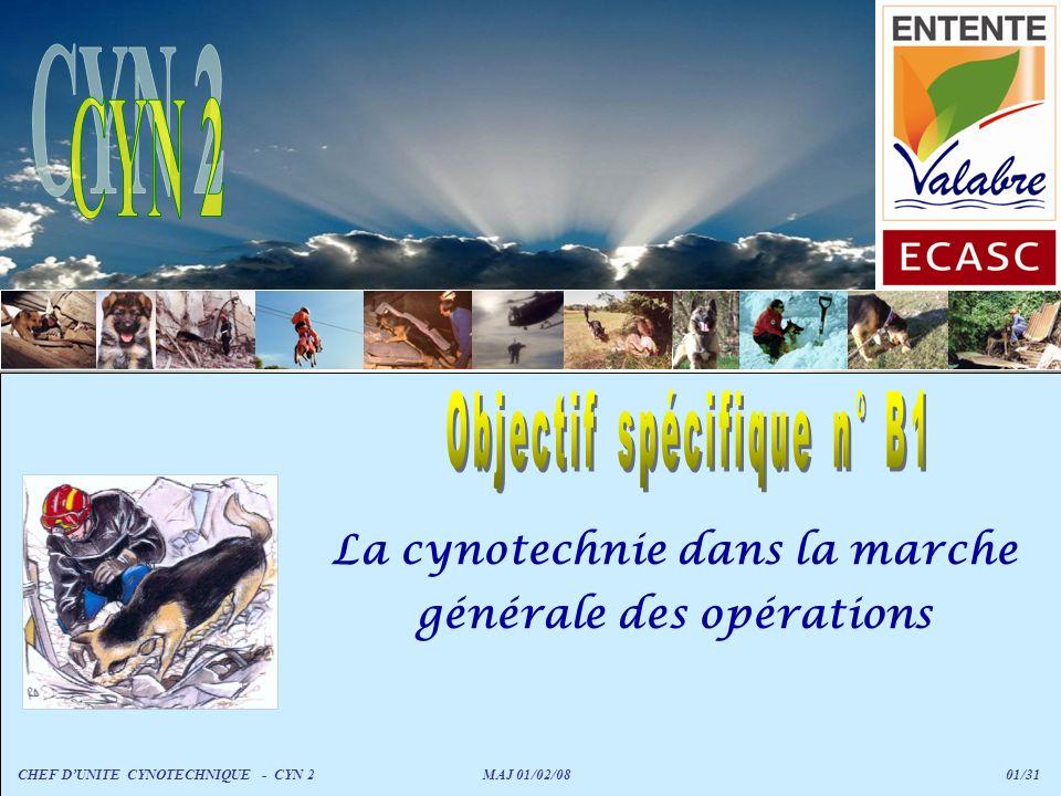 La cynotechnie dans la marche générale des opérations CHEF DUNITE CYNOTECHNIQUE - CYN 2 MAJ 01/02/08 01/31