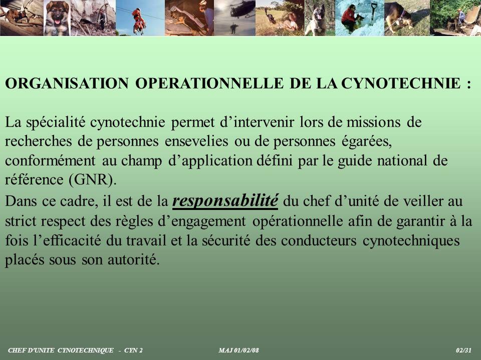 ORGANISATION OPERATIONNELLE DE LA CYNOTECHNIE : La spécialité cynotechnie permet dintervenir lors de missions de recherches de personnes ensevelies ou