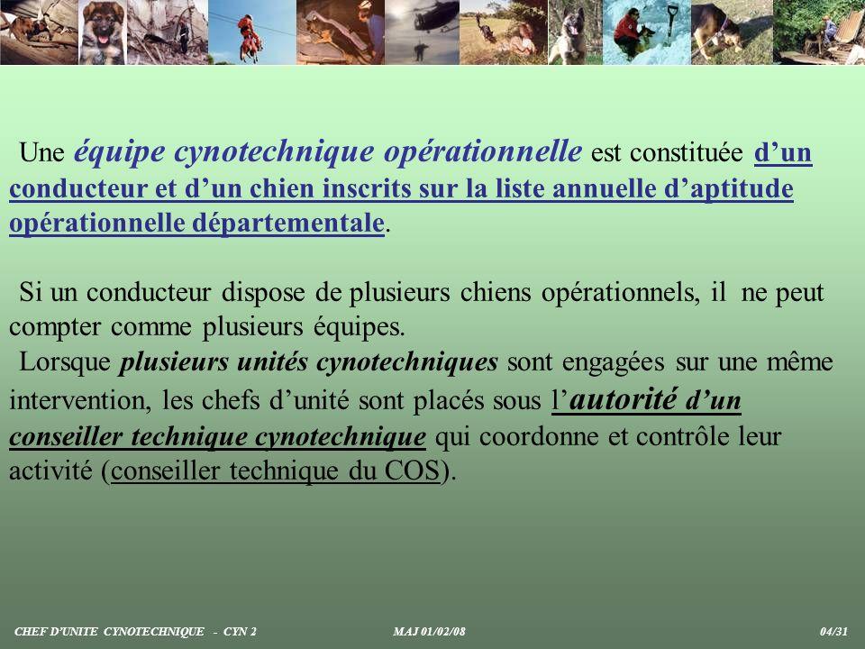 Une équipe cynotechnique opérationnelle est constituée dun conducteur et dun chien inscrits sur la liste annuelle daptitude opérationnelle département