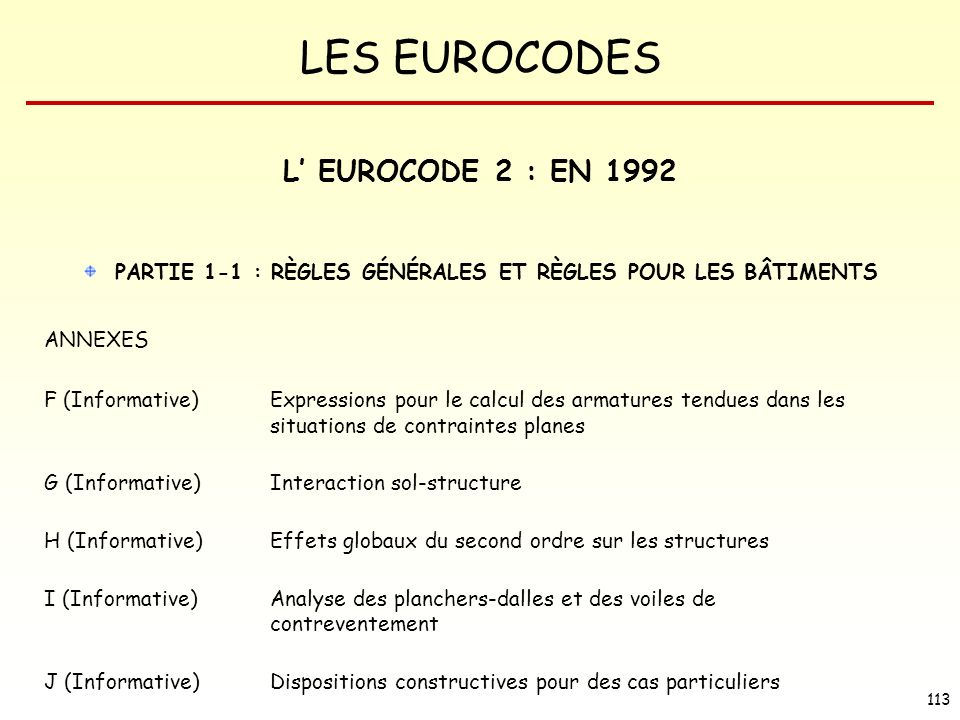 LES EUROCODES 113 PARTIE 1-1 : RÈGLES GÉNÉRALES ET RÈGLES POUR LES BÂTIMENTS ANNEXES F (Informative) Expressions pour le calcul des armatures tendues