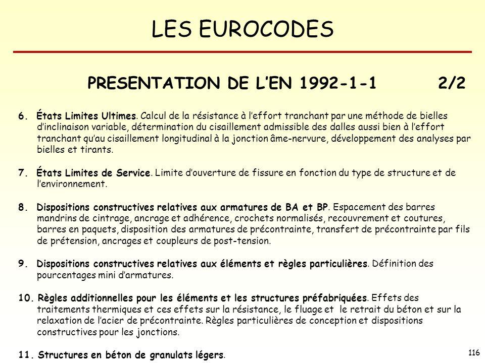LES EUROCODES 116 PRESENTATION DE LEN 1992-1-12/2 6. États Limites Ultimes. Calcul de la résistance à leffort tranchant par une méthode de bielles din