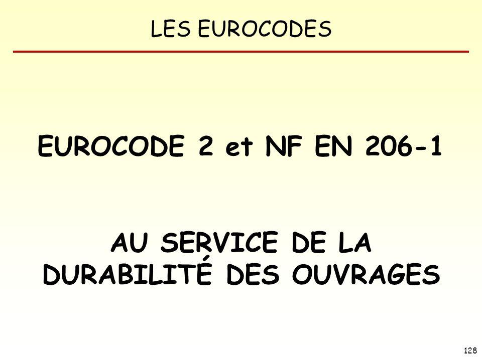 LES EUROCODES 128 EUROCODE 2 et NF EN 206-1 AU SERVICE DE LA DURABILITÉ DES OUVRAGES
