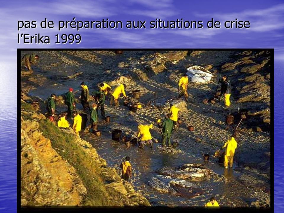 pas de préparation aux situations de crise lErika 1999