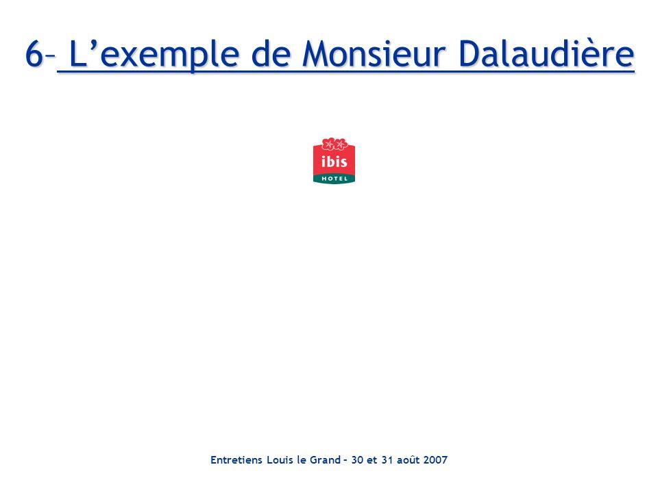 Entretiens Louis le Grand – 30 et 31 août 2007 6– Lexemple de Monsieur Dalaudière