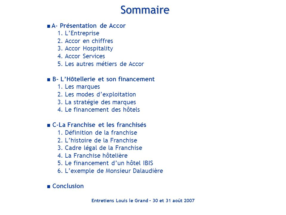 Entretiens Louis le Grand – 30 et 31 août 2007Sommaire A- Présentation de Accor 1.