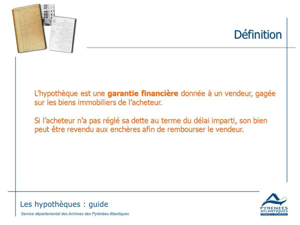 Définition Lhypothèque est une garantie financière donnée à un vendeur, gagée sur les biens immobiliers de lacheteur.