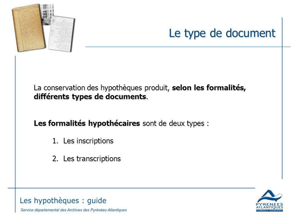 Le type de document La conservation des hypothèques produit, selon les formalités, différents types de documents.