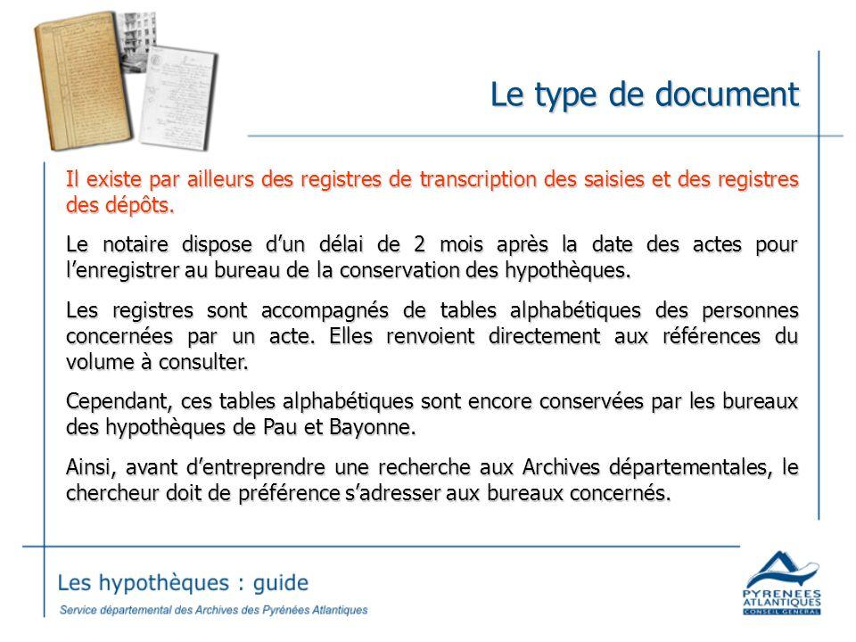 Le type de document Il existe par ailleurs des registres de transcription des saisies et des registres des dépôts.