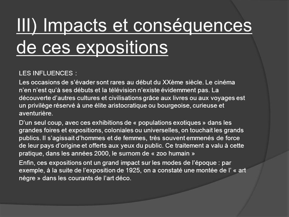 III) Impacts et conséquences de ces expositions LES INFLUENCES : Les occasions de sévader sont rares au début du XXème siècle.