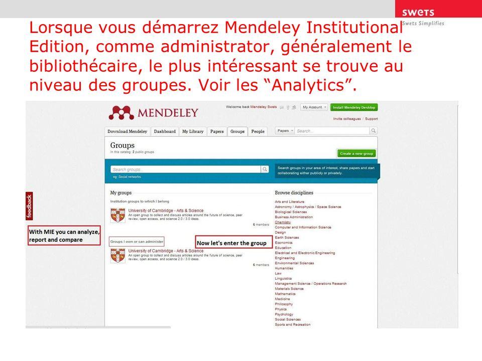Lorsque vous démarrez Mendeley Institutional Edition, comme administrator, généralement le bibliothécaire, le plus intéressant se trouve au niveau des