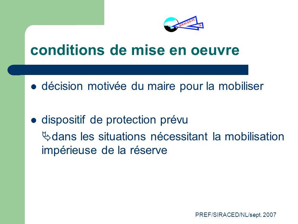 PREF/SIRACED/NL/sept. 2007 conditions de mise en oeuvre décision motivée du maire pour la mobiliser dispositif de protection prévu dans les situations