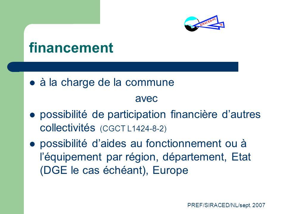 PREF/SIRACED/NL/sept. 2007 financement à la charge de la commune avec possibilité de participation financière dautres collectivités (CGCT L1424-8-2) p