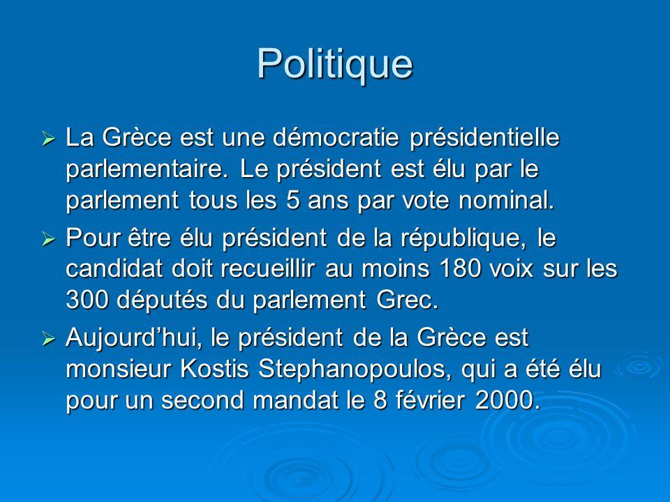 Politique La Grèce est une démocratie présidentielle parlementaire.