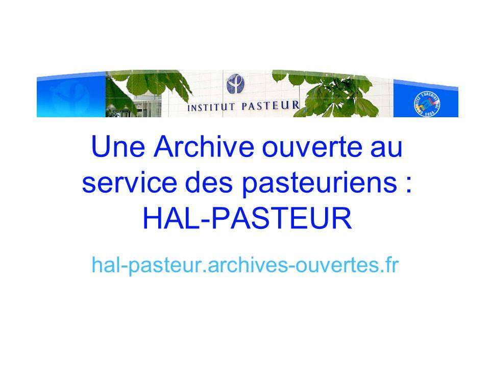 Une Archive ouverte au service des pasteuriens : HAL-PASTEUR hal-pasteur.archives-ouvertes.fr