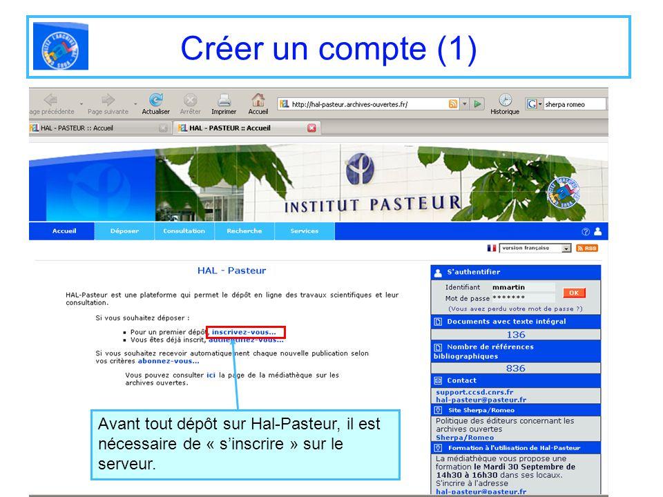 Créer un compte (1) Avant tout dépôt sur Hal-Pasteur, il est nécessaire de « sinscrire » sur le serveur.