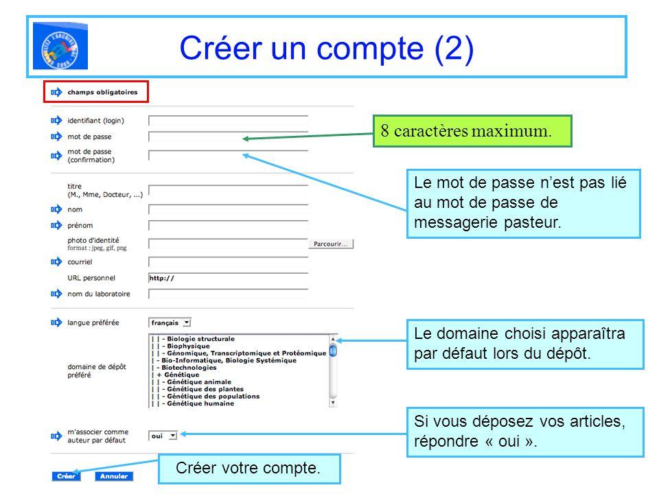 Créer un compte (2) Le mot de passe nest pas lié au mot de passe de messagerie pasteur. Le domaine choisi apparaîtra par défaut lors du dépôt. 8 carac