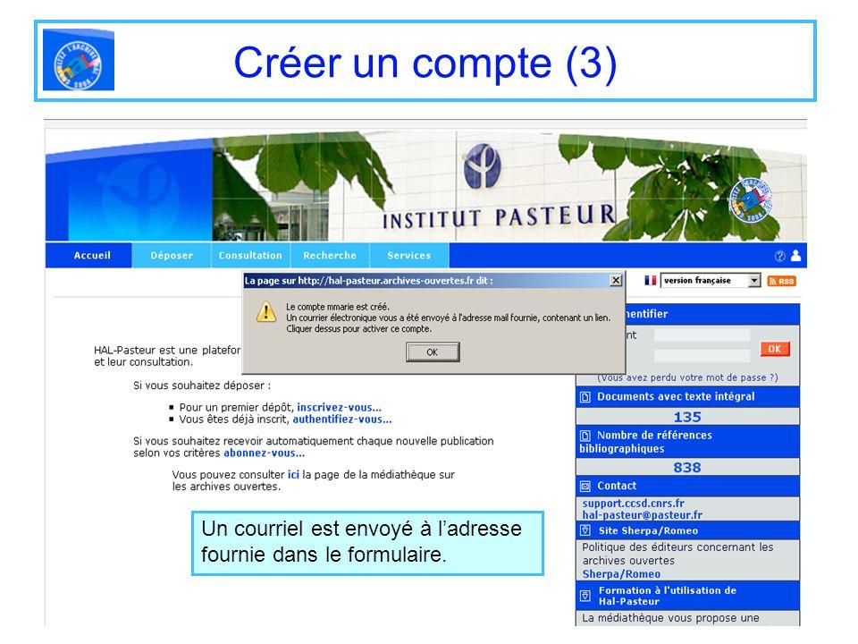 Créer un compte (3) Un courriel est envoyé à ladresse fournie dans le formulaire.