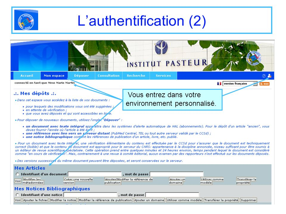 Lauthentification (2) Vous entrez dans votre environnement personnalisé.
