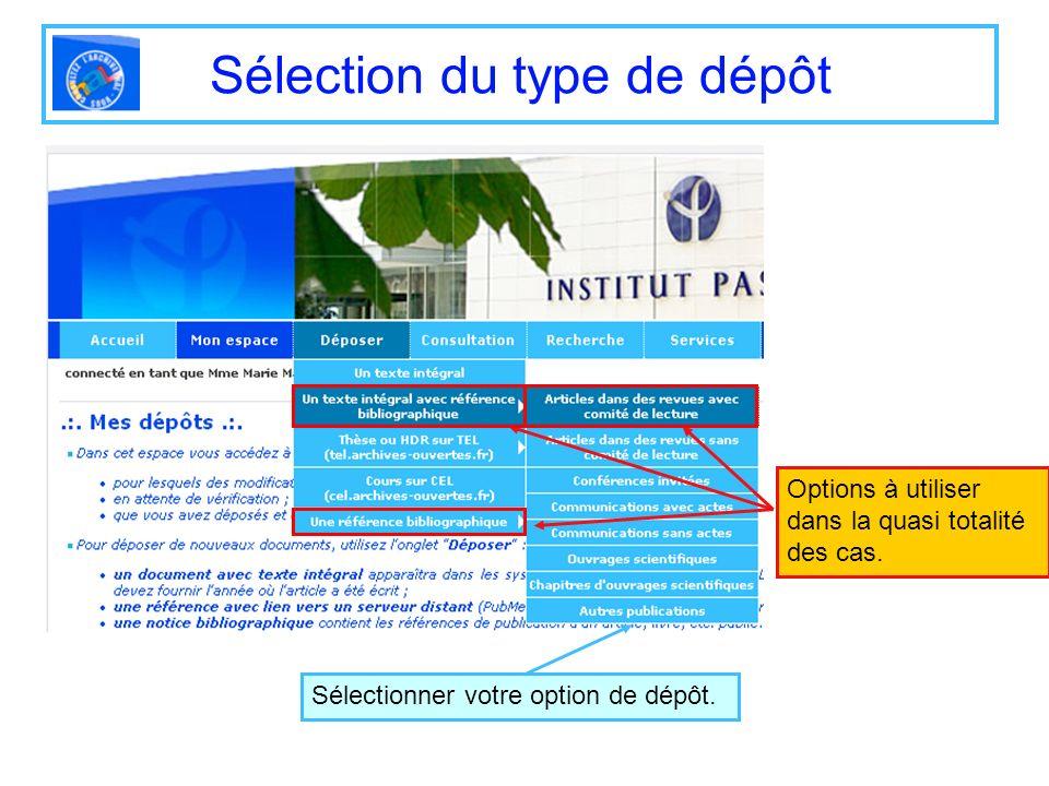 Sélection du type de dépôt Options à utiliser dans la quasi totalité des cas. Sélectionner votre option de dépôt.