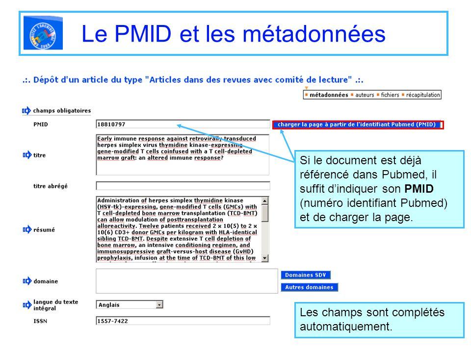 Le PMID et les métadonnées Si le document est déjà référencé dans Pubmed, il suffit dindiquer son PMID (numéro identifiant Pubmed) et de charger la pa