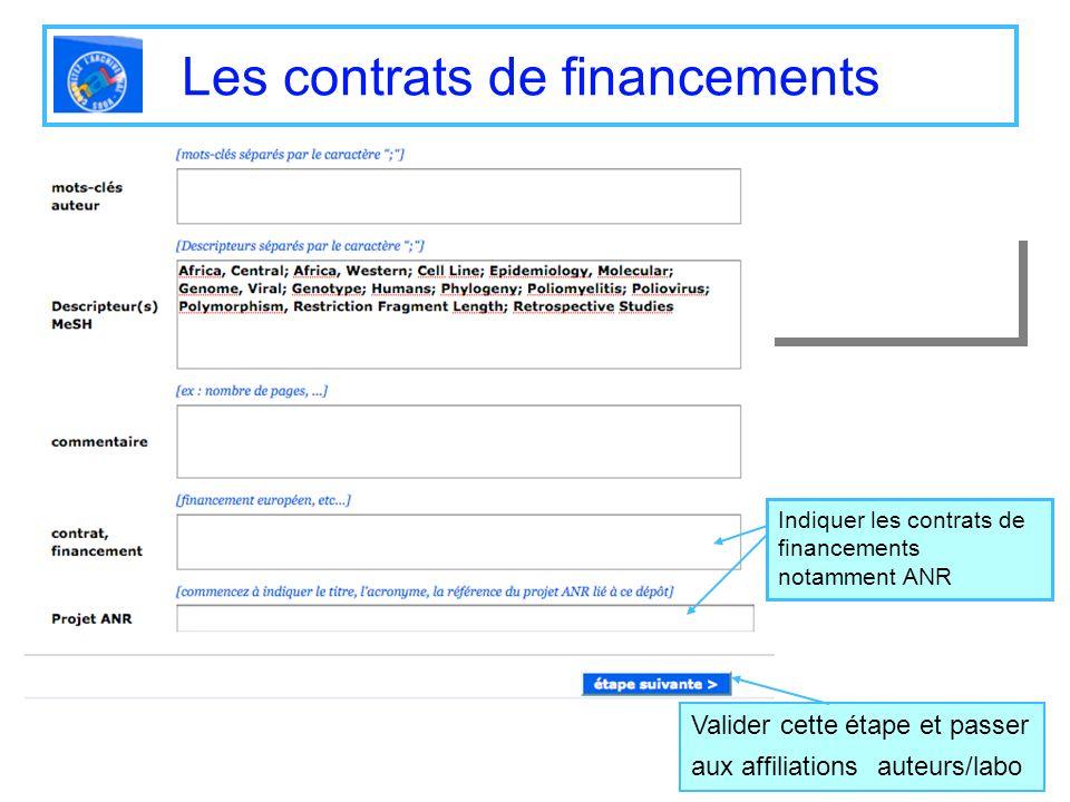 Les contrats de financements Indiquer les contrats de financements notamment ANR Valider cette étape et passer aux affiliations auteurs/labo