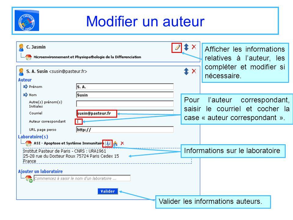 Modifier un auteur Afficher les informations relatives à lauteur, les compléter et modifier si nécessaire. Informations sur le laboratoire Valider les