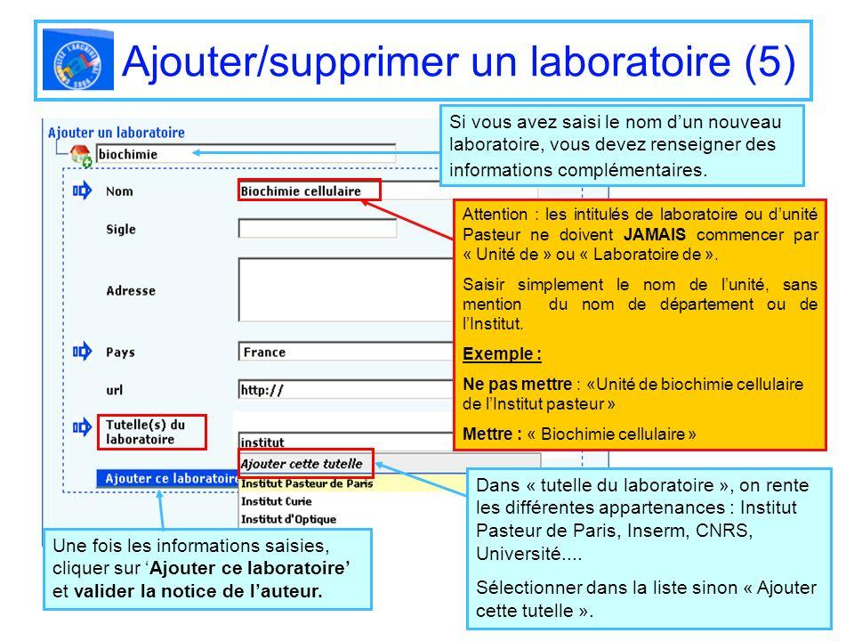 Ajouter/supprimer un laboratoire (5) Si vous avez saisi le nom dun nouveau laboratoire, vous devez renseigner des informations complémentaires. Attent