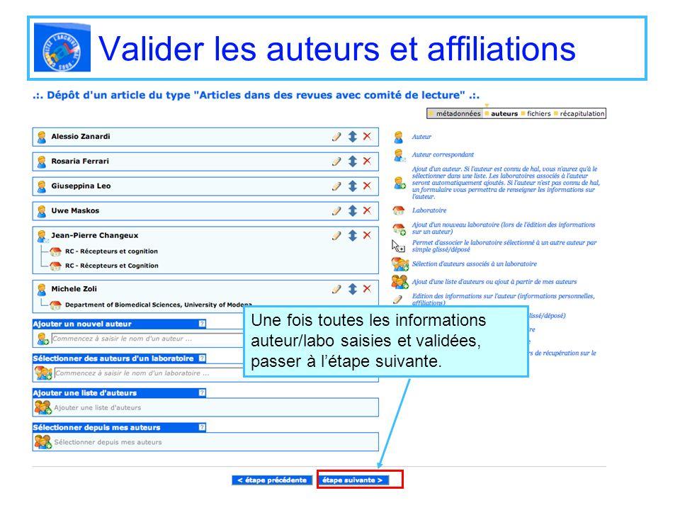 Valider les auteurs et affiliations Une fois toutes les informations auteur/labo saisies et validées, passer à létape suivante.