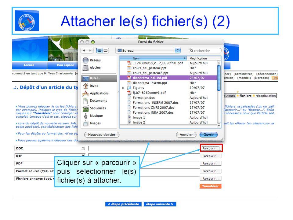 Attacher le(s) fichier(s) (2) Cliquer sur « parcourir » puis sélectionner le(s) fichier(s) à attacher.