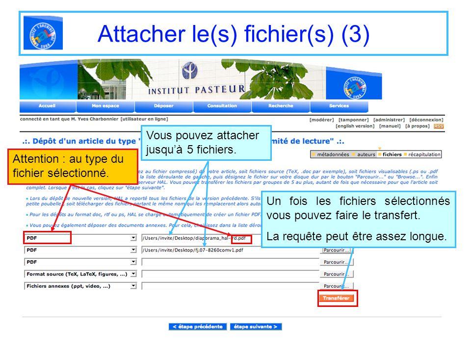 Attacher le(s) fichier(s) (3) Vous pouvez attacher jusquà 5 fichiers. Attention : au type du fichier sélectionné. Un fois les fichiers sélectionnés vo