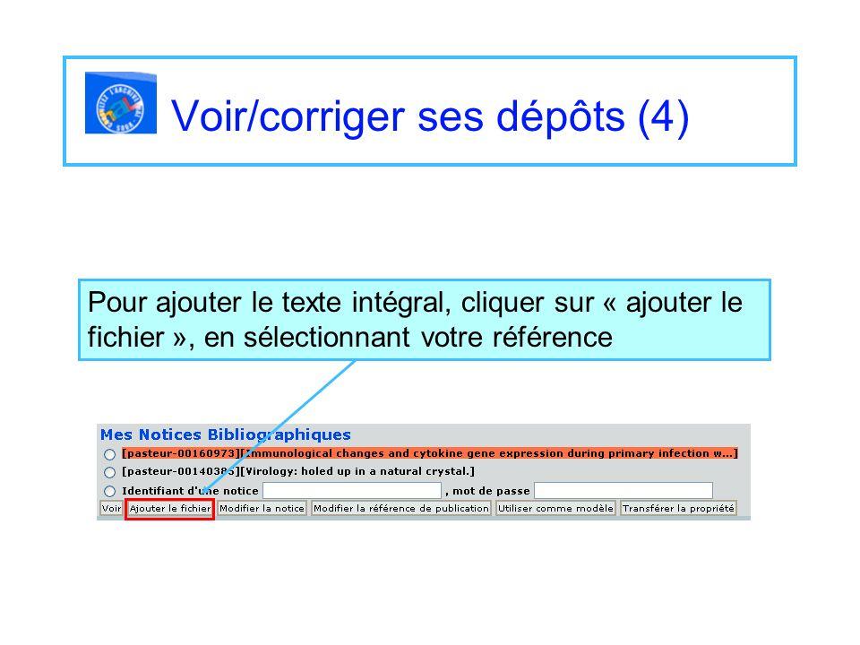 Pour ajouter le texte intégral, cliquer sur « ajouter le fichier », en sélectionnant votre référence Voir/corriger ses dépôts (4)