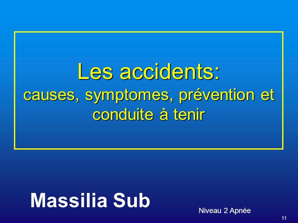 11 Les accidents: causes, symptomes, prévention et conduite à tenir Niveau 2 Apnée Massilia Sub