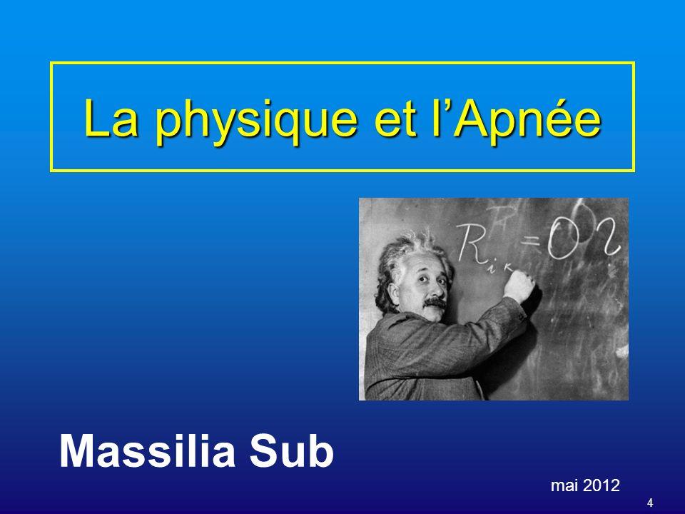4 La physique et lApnée mai 2012 Massilia Sub