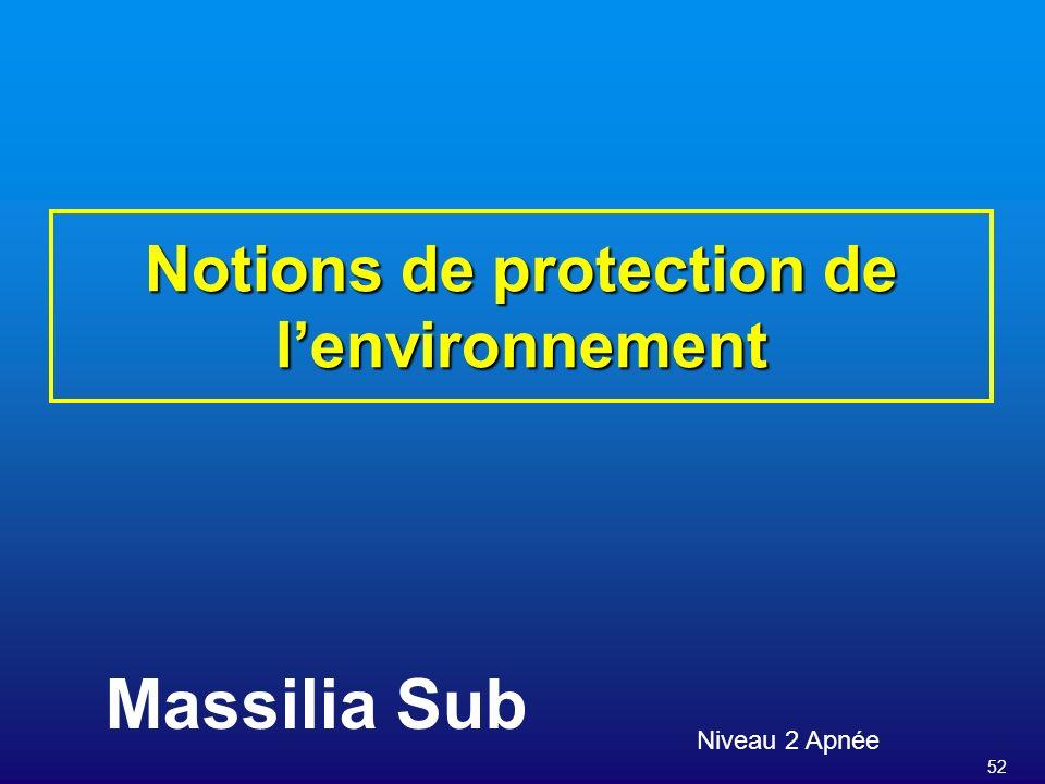 52 Notions de protection de lenvironnement Niveau 2 Apnée Massilia Sub