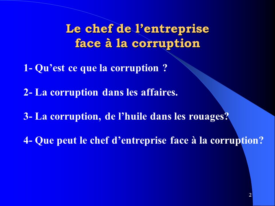 2 Le chef de lentreprise face à la corruption 1- Quest ce que la corruption .
