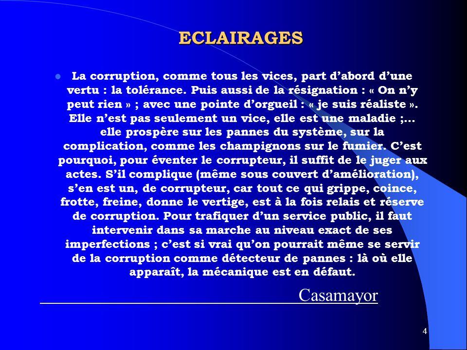 4 ECLAIRAGES La corruption, comme tous les vices, part dabord dune vertu : la tolérance.