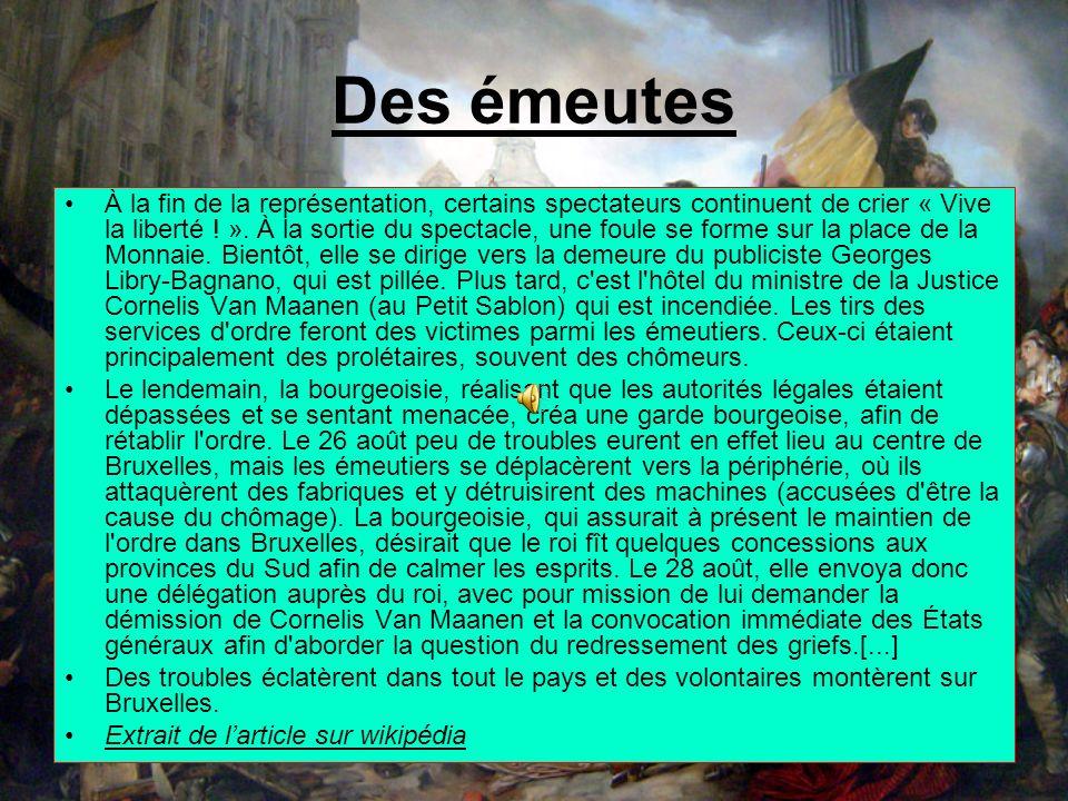 25 août 1830 à Bruxelles Amour sacré de la patrie, Rends-nous laudace et la fierté ; A mon pays je dois la vie. Il me devra sa liberté. Extraits de lo