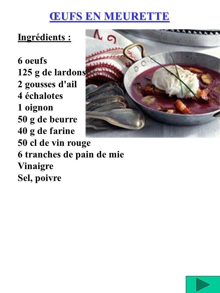Ingrédients : 6 oeufs 125 g de lardons 2 gousses d'ail 4 échalotes 1 oignon 50 g de beurre 40 g de farine 50 cl de vin rouge 6 tranches de pain de mie